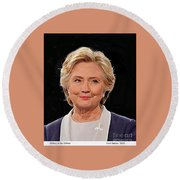 Hillary At The Debate Round Beach Towel by Fred Jinkins