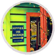 Hippies Use Backdoor Round Beach Towel