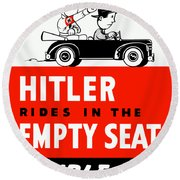 Hitler Rides In The Empty Seat Round Beach Towel