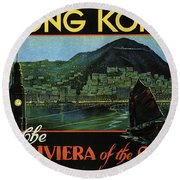 Hong Kong - The Riviera Of The Orient - Vintage Travel Poster Round Beach Towel