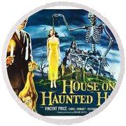 House On Haunted Hill Poster Classic Horror Movie  Round Beach Towel