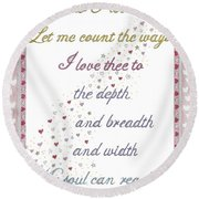 How Do I Love Thee? Round Beach Towel