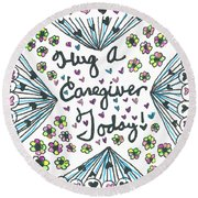 Hug A Caregiver Round Beach Towel