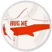 Hug Me Shark Round Beach Towel by Pixel Chimp