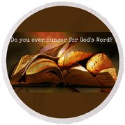 Hunger For Word Of God Round Beach Towel