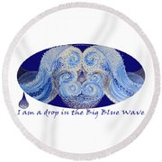 Round Beach Towel featuring the painting I Am A Drop In The Big Blue Wave by Kym Nicolas