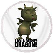 I Am A Mighty Dragon Round Beach Towel