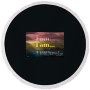 I Am Because You Are Round Beach Towel