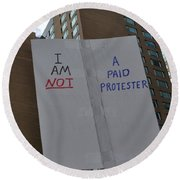 I Am Not A Paid Protester Round Beach Towel