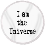 I Am The Universe - Cosmic Universe Quotes Round Beach Towel