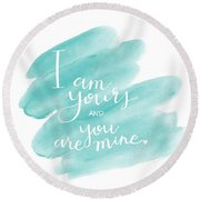 Round Beach Towel featuring the mixed media I Am Yours by Nancy Ingersoll