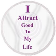 I Attract Round Beach Towel