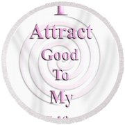 I Attract Pink Round Beach Towel