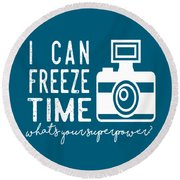 Round Beach Towel featuring the photograph I Can Freeze Time by Heather Applegate