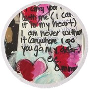 I Carry Your Heart In My Heart II Round Beach Towel by Kim Nelson