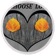 I Chose Love Heart Filled With Two Aspen Leaves Round Beach Towel