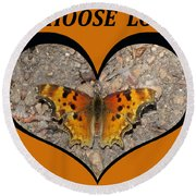 I Chose Love With A Butterfly In A Heart Round Beach Towel