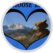 I Chose Love With A Joyful Dancer And Pikes Peak In A Heart Round Beach Towel