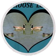 I Choose Love With A Spoonbill Duck And Geese On A Pond In A Heart Round Beach Towel