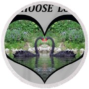 I Chose Love With Black Swans Forming A Heart Round Beach Towel