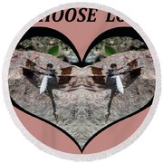 I Chose Love With Dragonflies On A Rock Round Beach Towel