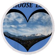 I Choose Love With Pikes Peak And Clouds In A Heart Round Beach Towel