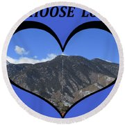 I Choose Love With The Manitou Springs Incline In A Heart Round Beach Towel