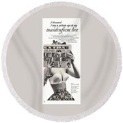 I Dreamed I Was  Private Eye In My Maidenform Bra Round Beach Towel