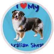 I Heart My Australian Shepherd Round Beach Towel