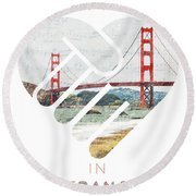 I Left My Heart In San Fransisco Round Beach Towel