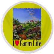 I Love Farm Life - Groundhog - Spring In Appalachia - Rural Farm Landscape Round Beach Towel