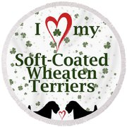 Round Beach Towel featuring the digital art I Love My Soft Coated Wheaten Terriers by Rebecca Cozart