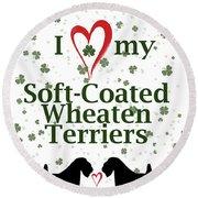 I Love My Soft Coated Wheaten Terriers Round Beach Towel by Rebecca Cozart