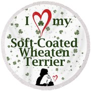 Round Beach Towel featuring the digital art I Love My Wheaten Terrier by Rebecca Cozart