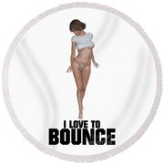 I Love To Bounce Round Beach Towel