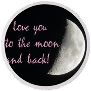 I Love You To The Moon Pink Round Beach Towel