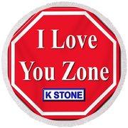 I Love You Zone Round Beach Towel