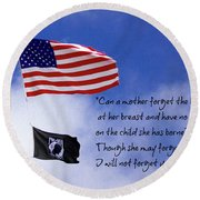 Round Beach Towel featuring the photograph I Will Not Forget You American Flag Pow Mia Flag Art by Reid Callaway