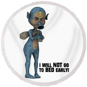I Will Not Go To Bed Early Round Beach Towel