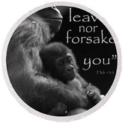 I Will Not Leave Nor Forsake You Round Beach Towel