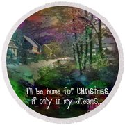 Round Beach Towel featuring the digital art I'll Be Home Card 2016 by Kathryn Strick