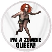 I'm A Zombie Queen Round Beach Towel