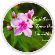 I'm With You Psalm46.10 Round Beach Towel