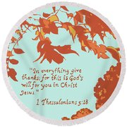 In Everything Give Thanks Round Beach Towel