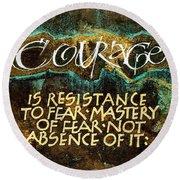 Inspirational Saying Courage Round Beach Towel