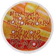 Inspirational Saying Peace Round Beach Towel