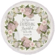 Inspirational Scripture - Everything Beautiful Pink Hydrangeas And Roses Round Beach Towel