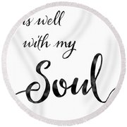 Inspirational Typography Script Calligraphy - It Is Well With My Soul Round Beach Towel