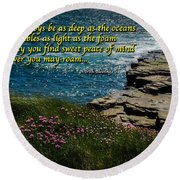 Irish Blessing - May Your Joys Be As Deep... Round Beach Towel