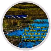 Irish Blessing - There Are Good Ships... Round Beach Towel